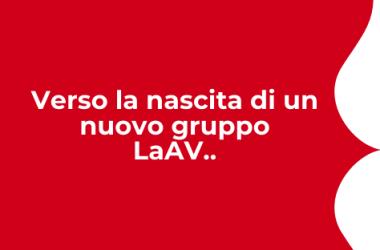 Verso la nascita di un nuovo gruppo LaAV